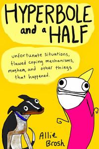 Hyperbole and a Half, by Allie Brosh