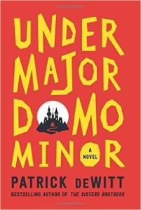 Undermajordomo Minor, by Patrick DeWitt