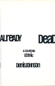 Denis Johnson Already Dead