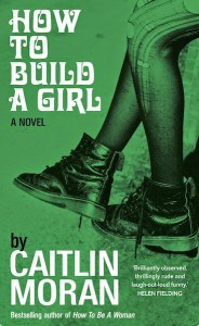 How to Build a Girl, by Caitlin Moran