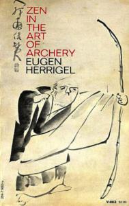 Zen and the Art of Archery by Eugen Herrigel