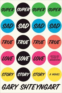 Super Sad True Love Story, by Gary Shteyngart