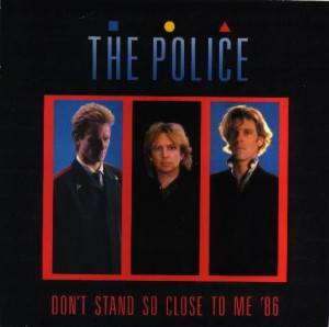 the police don't stand so close to me