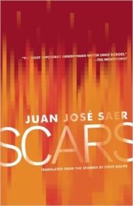 Juan José Saer, Scars tr. Stephen Dolph (Open Letter 2011)