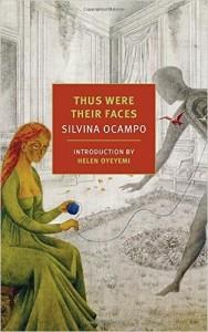 Silvina Ocampo, Thus Were Their Faces tr. Daniel Balderston