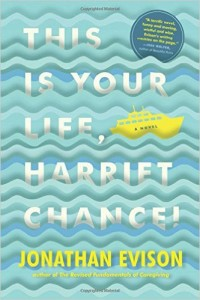 This Is Your Life, by Harriet Chance! Jonathan Evison