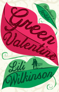 Green Valentine, by Lili Wilkinson