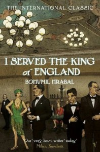 I Served the King of England, by Bohumil Hrabal