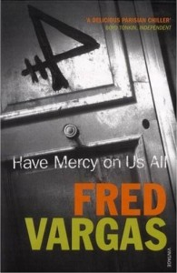 Have Mercy on Us All, by Fred Vargas, translated by David Bellos