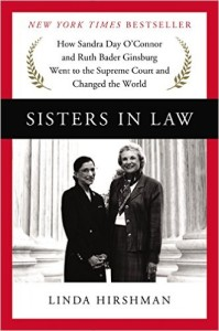 Linda Hirshman, Sisters in Law: How Sandra Day O'Connor and Ruth Bader Ginsburg Went to the Supreme Court and Changed the World