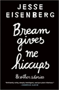 Bream Gives Me Hiccups, by Jesse Eisenberg