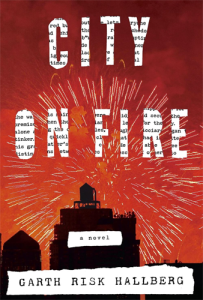 City on Fire, by Garth Risk Hallberg