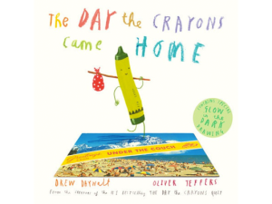 The Day the Crayons Came Home, by Drew Daywalt & Oliver Jeffers