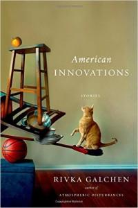Rivka Galchen, American Innovations