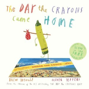 The Day the Crayons Came Home by Drew Daywalt and Oliver Jeffers