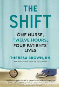 The Shift, Theresa Brown, RN