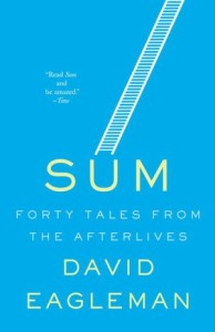 Sum: Forty Tales of the Afterlives, David Eagleman