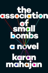 "The Association of Small Bombs"" by Karan Mahajan"