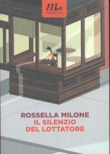 Il Silenzio del Lottatore, Rossella Milone
