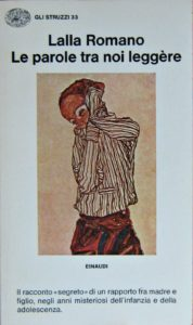 "Le parole tra noi (Possible translation: ""The Words We Speak""), Lalla Romano (Einaudi, 1969)"