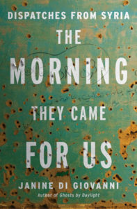 the morning they came for us, Janine di Giovanni