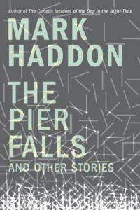 The Pier Falls_Mark Haddon_cover