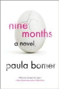 Nine Months, Paula Bomer