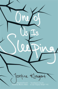 One of Us is Sleeping, Josefine Klougart