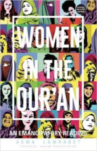Women in the Qur'an: An Emancipatory Reading, Asma Lamarbet