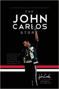 The John Carlos Story: The Sports Moment That Changed the World by Dave Zirin and John W. Carlos