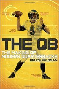 Bruce Feldman, The QB- The Making of Modern Quarterbacks