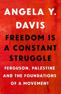 Freedom Is a Constant Struggle by Angela Davis (Haymarket Books)