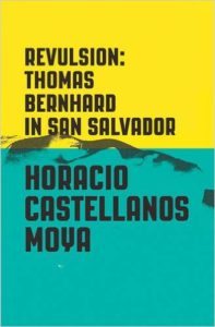 revulsion_horacio-castellanos-moya_cover