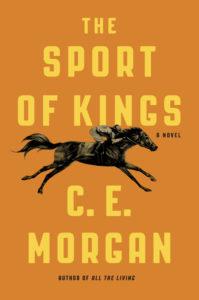 The Sport of Kings, C.E. Morgan