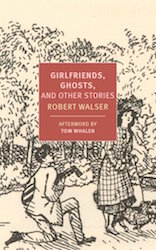 girlfriends ghosts and other stories robert walser