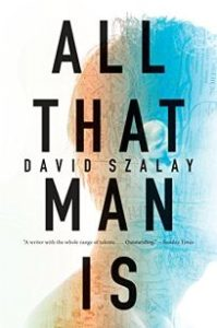 all-that-man-is_david-szalay_cover
