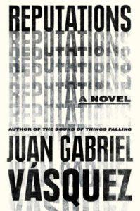 juan-gabriel-vasquez-reputations