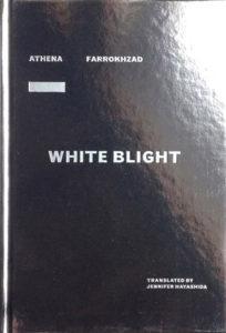 athena-farrokhzad-white-blight