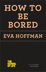 how-to-be-bored-eva-hoffman