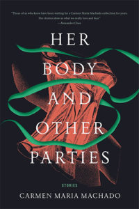 Carmen Maria Machado, Her Body and Other Parties