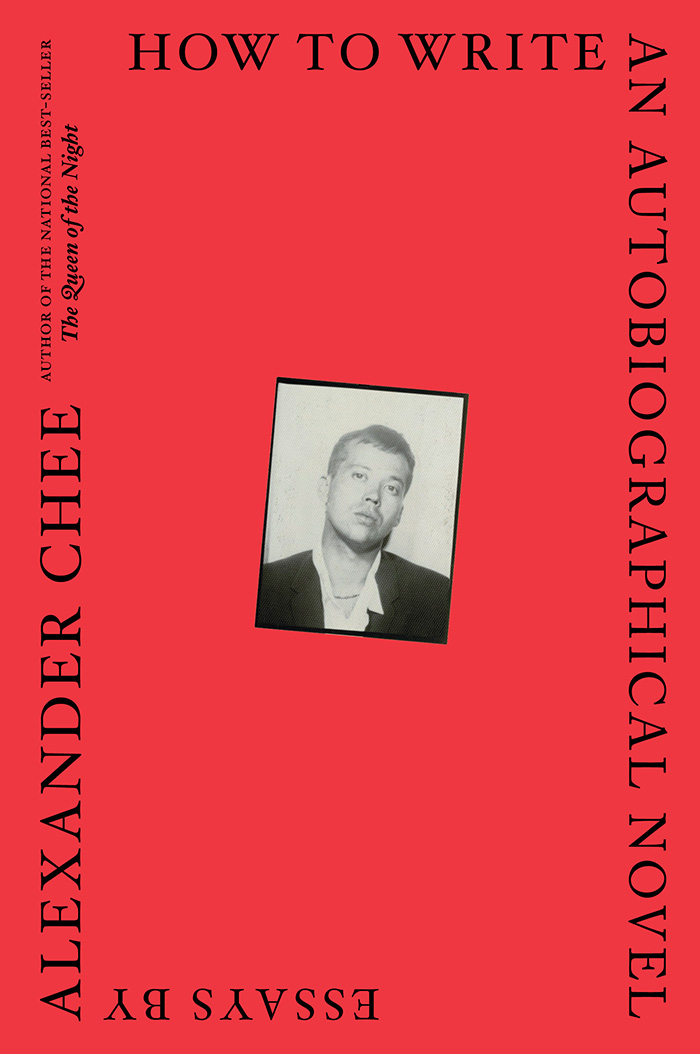 How to Write an Autobiographical Novel Alexander Chee