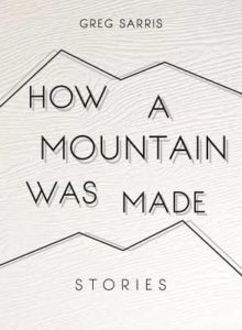 Greg Sarris, How a Mountain Was Made