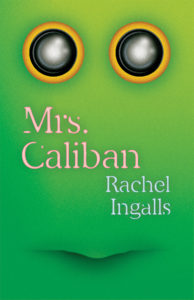 Mrs. Caliban, Rachel Ingalls