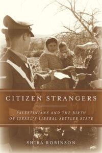 Citizen Strangers, Shira Robinson