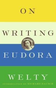 On Writing, Eudora Welty