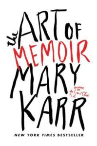 The Art of Memoir, Mary Karr