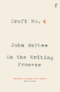 Draft No.4: On the Writing Process, John McPhee
