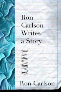 Ron Carlson Writes a Story, Ron Carlson