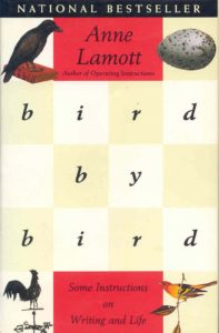 Bird By Bird: Some Instructions on Writing and Life, Anne Lamott
