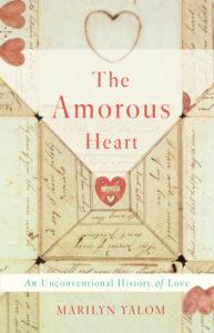Marilyn Yalom, The Amorous Heart